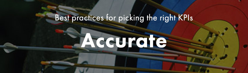 Picking the right KPIs | Pick Accurate KPIs