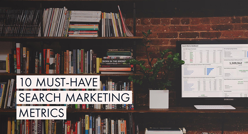 10 must-have search marketing metrics