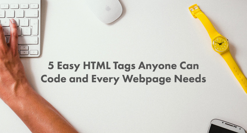 5 easy html tags every webpage needs