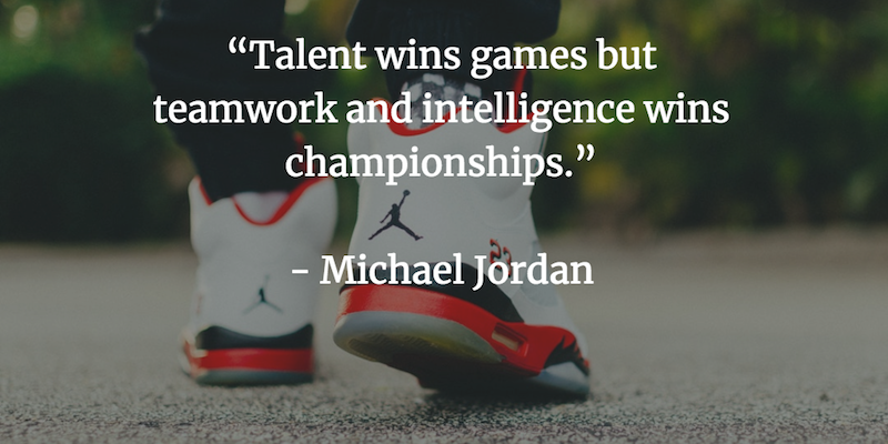 Talent wins games but teamwork and intelligence wins championships. - Michael Jordan