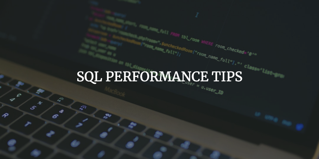 Performance Tuning Your SQL Queries like a Pro (7 Tips)