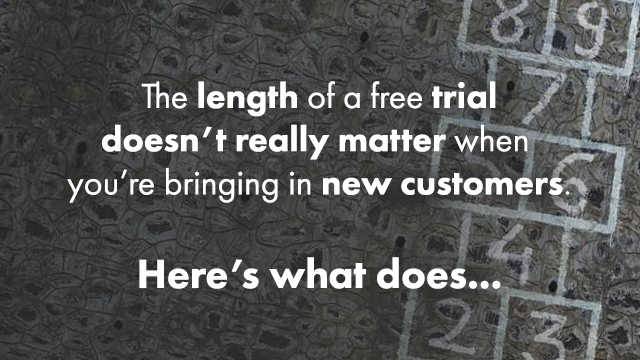 Startup Founder Blog | The length of a free trial doesn't really matter when you're bringing in new customers. Here's what does...