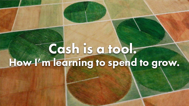 Startup Founder Blog | Cash is a tool. How I'm learning to spend to grow.