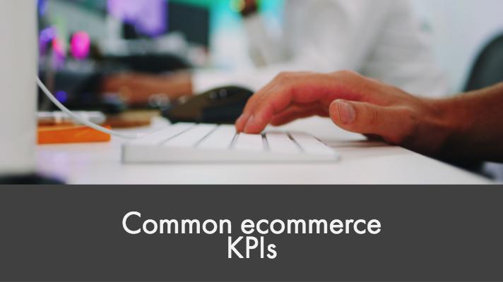 Common ecommerce KPIs
