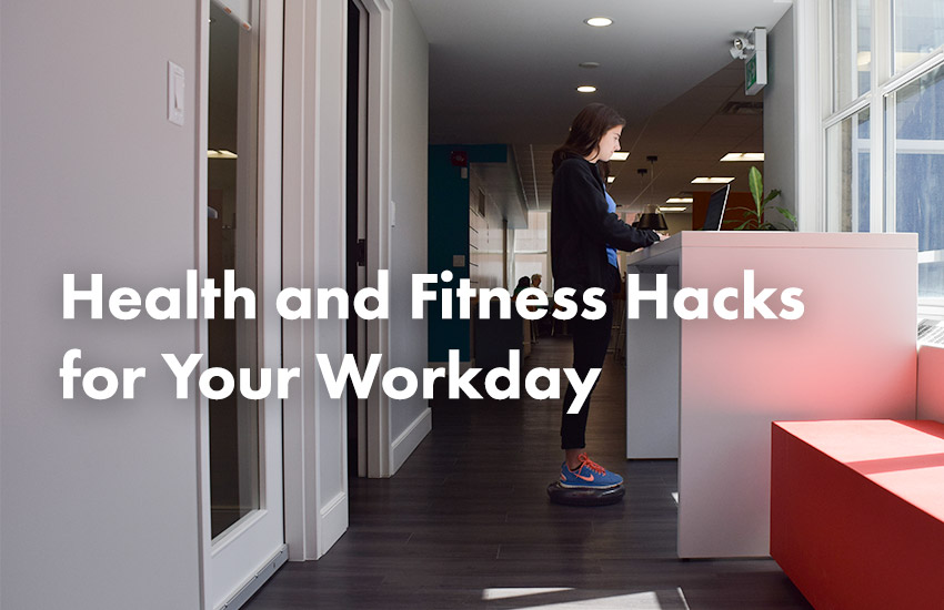 health and fitness hacks for your workday