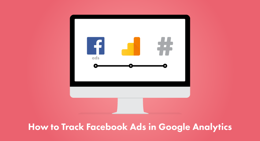How to Track Facebook Ads in Google Analytics | Klipfolio.com