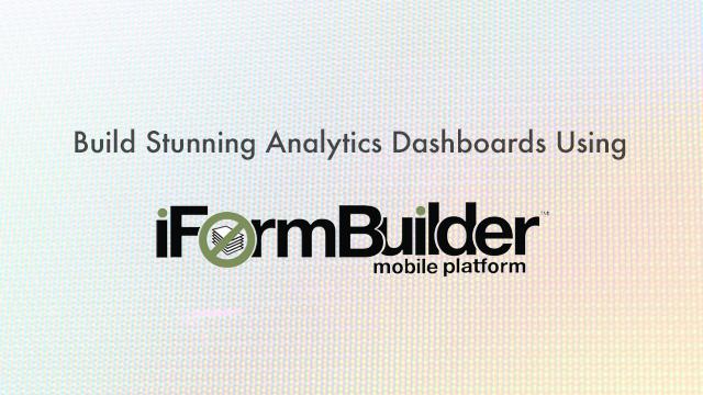 iFormBuilder Dashboard