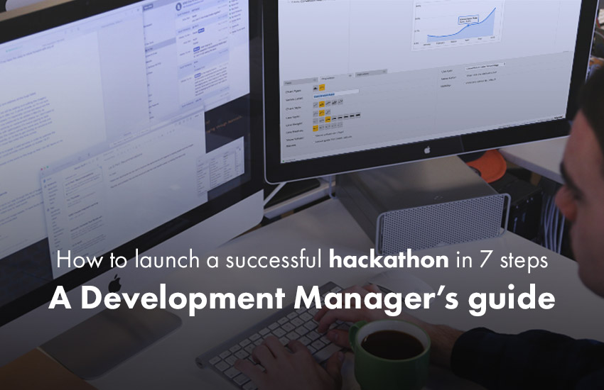 How to run a successful hackathon in 7 steps: A Development Manager's guide
