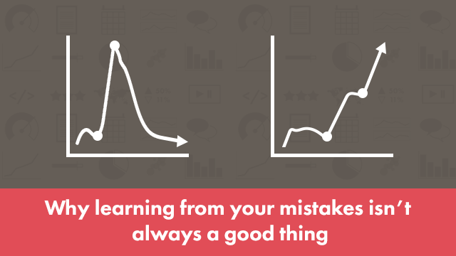 Startup Founder Blog | Why learning from your mistakes isn't always a good thing