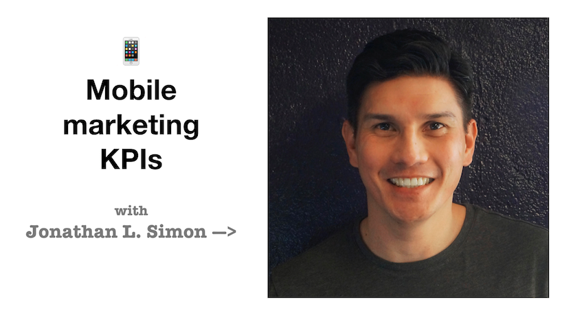 Mobile marketing KPIs: An interview with Jonathan L. Simon
