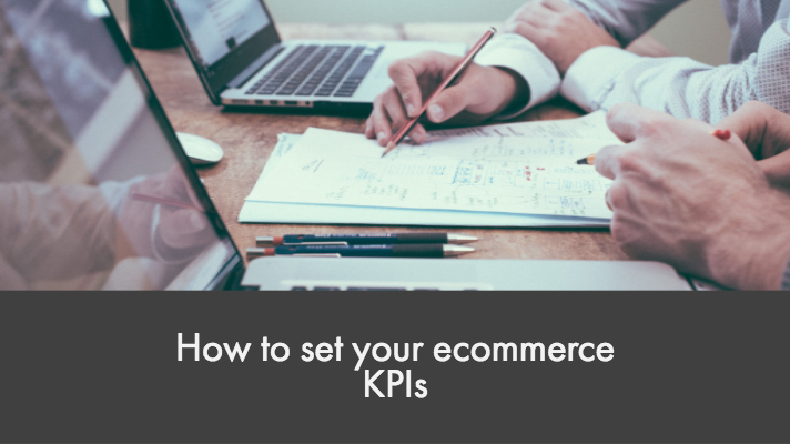 How to set your ecommerce KPIs