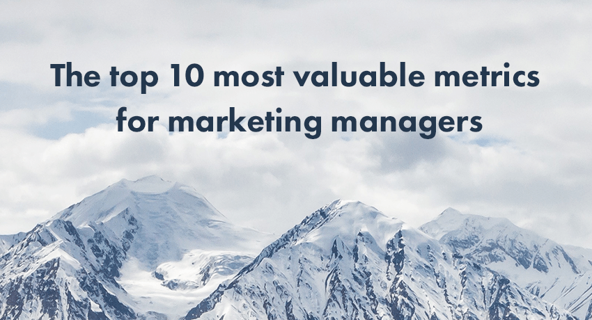 the top 10 most valuable metrics for marketing managers klipfolio com