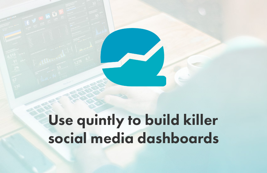 Use quintly to build killer social media dashboards