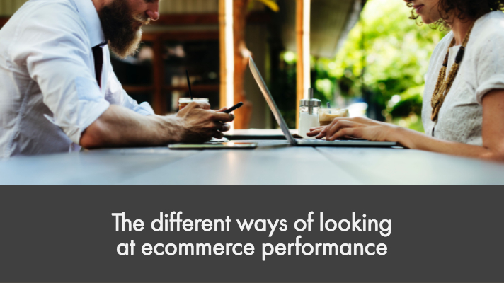 The different ways of looking at ecommerce performance