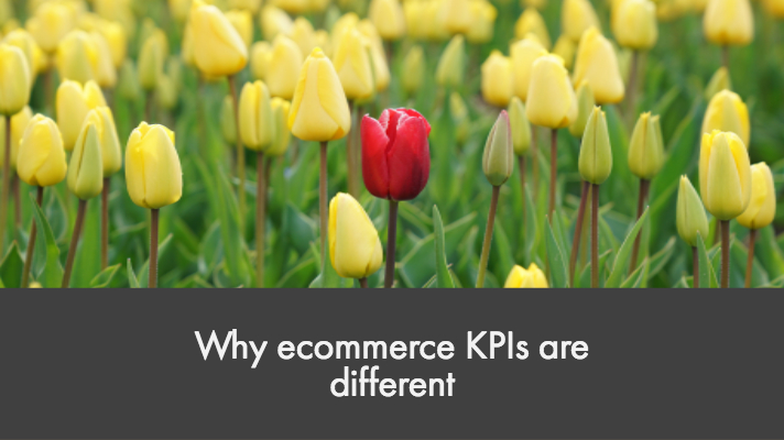 Why ecommerce KPIs are different