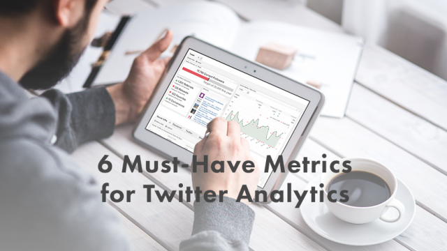 Blog | 6 must-have metrics for Twitter Analytics