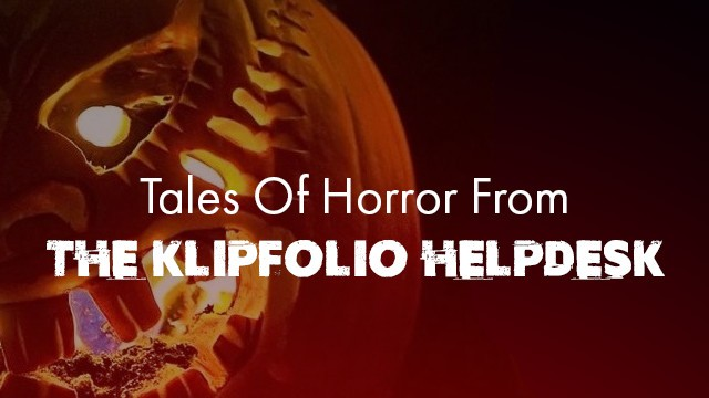 Tales of horror from the Klipfolio help desk