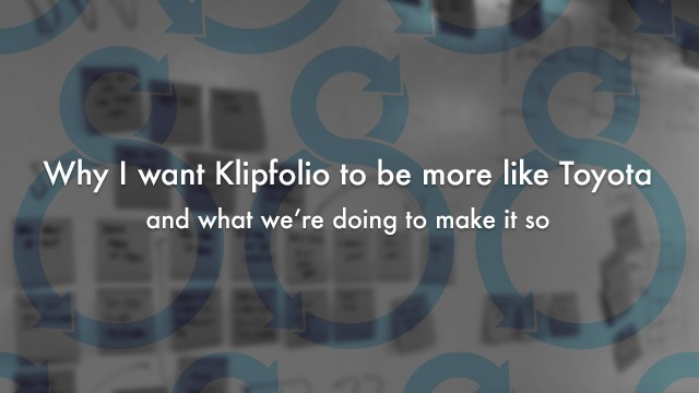 Startup Founder Blog | Why I want Klipfolio to be more like Toyota – and what we're doing to make it so
