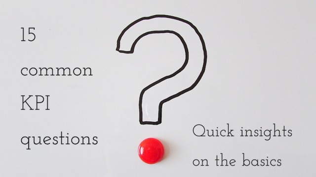 15 common KPI questions: Insights on the basics