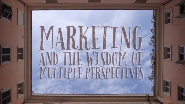 marketing wisdom multiple perspectives